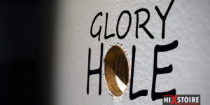 Petite histoire du Glory Hole
